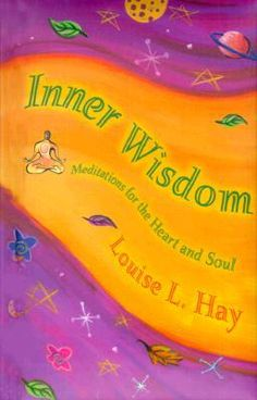 Booktopia - Inner Wisdom, Meditations for the Heart and Soul by Louise L. Hay,