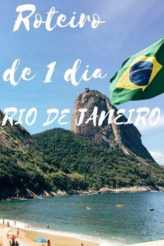 Roteiro prático de 1 dia no Rio de Janeiro, a cidade mais maravilhosa do Brasil.