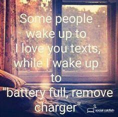 "65 Funny Dating Memes - ""So people wake up to I love you texts while I wake up to 'battery full remove charger'."" 65 Funny Dating Memes - ""So people wake up to I love you texts while I wake up to 'battery full remove charger'. Online Dating Advice, Dating Advice For Men, Free Dating Sites, Dating Apps, Dating Humor Quotes, Flirting Quotes, Dating Memes, I Love You Text, Love Yourself Text"