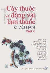 Cây thuốc và động vật làm thuốc ở Việt Nam - Tập 1