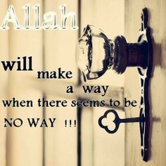 powerful words!   ♥ he will open the way for everyone! habibi ALLAH