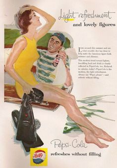"""Light refreshment and lovely figures"" ""refreshes without filling"" Vintage Pepsi advert."