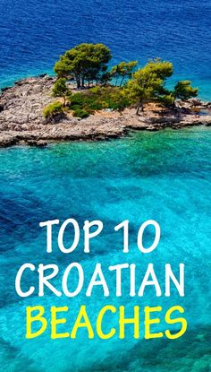 Top 10 Croatian beaches to visit this summer! www.totalcroatia.eu