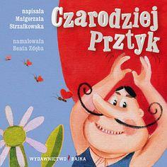 Czarodziej Prztyk - Małgorzata Strzałkowska - Wydawnictwo Bajka - książki dla dzieci