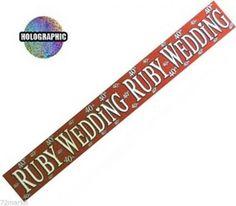 Ruby wedding anniversary foil banner http://www.wfdenny.co.uk/p/ruby-wedding-anniversary-foil-banner/4885/
