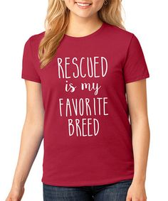 Look what I found on #zulily! Red 'Rescued Is My Favorite Breed' Tee - Plus by SignatureTshirts #zulilyfinds