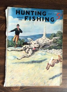 Antique Issue of HUNTING & FISHING, August 1939 by National Sportsman Inc. WOW in Magazine Back Issues | eBay