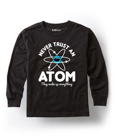 Another great find on #zulily! Black 'Never Trust an Atom' Tee - Boys #zulilyfinds