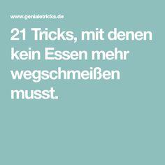21 Tricks, mit denen kein Essen mehr wegschmeißen musst.