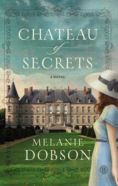 Melanie Dobson - Chateau of Secrets / #awordfromjojo #Christianfiction #MelanieDobson