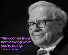 """""""Risk comes from not knowing what you're doing."""" -Warren Buffett #quote"""