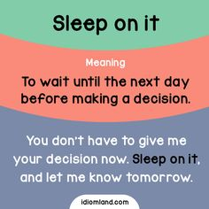 Idiom of the day: Sleep on it. Meaning: To wait until the next day before making a decision. #idiom #idioms #english #learnenglish #sleeponit