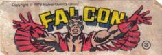 Falcon - Essa é uma coleção de 36 figurinhas dos Super-Heróis da Marvel, do chiclete Ping-Pong, lançadas em 1979, as quais colecionei todas e colei na cômoda do quarto, como todo mundo fez.