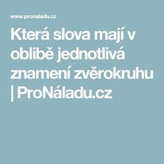 Která slova mají v oblibě jednotlivá znamení zvěrokruhu | ProNáladu.cz