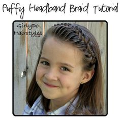 LOVE this beautiful Puffy Headband Braid.a cute variation to the popular french braid! I need to remember this! Little Girl Hairstyles, Cute Hairstyles, Braided Hairstyles, Toddler Hairstyles, Beach Hairstyles, Style Hairstyle, Men's Hairstyle, Headband Hairstyles, Natural Hairstyles