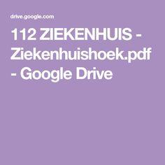 112 ZIEKENHUIS - Ziekenhuishoek.pdf - Google Drive Google Drive, School, Pdf, Deutsch