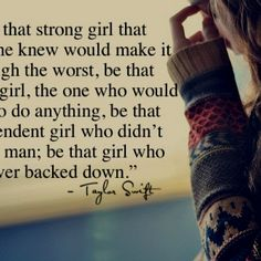 Not a Taylor Swift fan, but the words are amazing. Quotable Quotes, Lyric Quotes, Funny Quotes, Qoutes, Girly Quotes, Quotes Quotes, Random Quotes, Famous Quotes, Woman Quotes