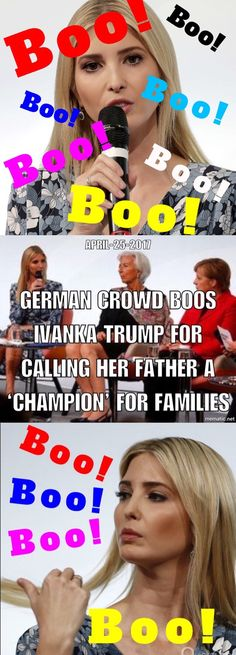 German crowd boos Ivanka Trump for calling her father 'a champion for families.' Evidently, lying is genetic.
