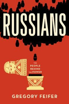 Russians : Gregory Feifer Cover by Catherine Casalino Best Book Cover Design, Best Book Covers, Book Design, Book Club Books, New Books, Good Books, Best Kindle, Social Science, History Books