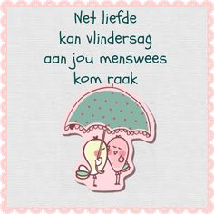 Afrikaanse Inspirerende Gedagtes & Wyshede: Liefde as tema Goeie More, Afrikaans Quotes, Laughing And Crying, True Words, Blessed, Funny Quotes, Bible, Thoughts, Writing