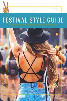 Our Festival Style Guide. Going to a music festival this summer? Discover the best outfits to wear and hairstyles to try. Including the best tips for clothes, hats and shoes. Fashion 101