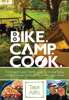 Bicycle Tour Camp Cooking Cookbook: Bike. Camp. Cook.