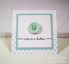 Cute as a Button! by Aimes - Cards and Paper Crafts at Splitcoaststampers