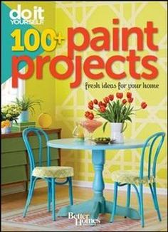 Do It Yourself: 100+ Paint Projects PDF