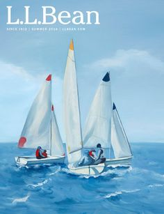 "L.L.Bean Summer 2016. This year, our summer catalog cover features the beautiful painting ""Before the Start"" by Maine artist Caroline Loder. Learn more about Loder's work: http://carolineloder.com/"