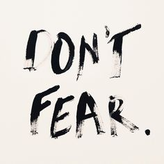 don't fear | #wordstoliveby