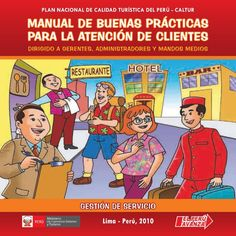 TÍTULO: Manual de buenas prácticas para la atención de clientes, dirigido a gerentes, administradores y mandos medios AUTOR: Universidad San Ignacio de Loyola. Carrera de Administración en Turismo (Lima) CÓDIGO: 338.479 1/U61/2011
