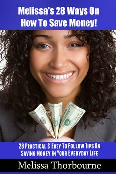 This e-book was written by myself, in which I outline simple ways you and myself should be pursuing to leave more money back in our pockets and not making others and companies rich(er) off of us!  Get it here http://www.amazon.com/Melissas-Ways-How-Save-Money-ebook/dp/B00B4T4RWS/ref=la_B00E1UHNGY_1_19?s=booksie=UTF8qid=1404059583sr=1-19