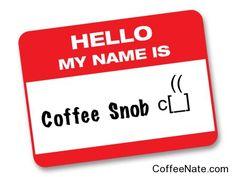 my name is coffee snob
