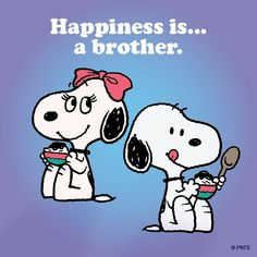 Happiness is a brother. Don't have a bro but the girl snoopy is too cute! I Love My Brother, A Brother, Peanuts Cartoon, Peanuts Snoopy, Peanuts Comics, Snoopy Love, Snoopy And Woodstock, Peanuts Characters, Cartoon Characters
