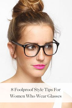 8 Foolproof Style Tips for Women Who Wear Glasses via @PureWow, purewow.com #GlassesStyleTips #BeautyHacks #PureWow