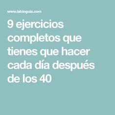 9 ejercicios completos que tienes que hacer cada día después de los 40