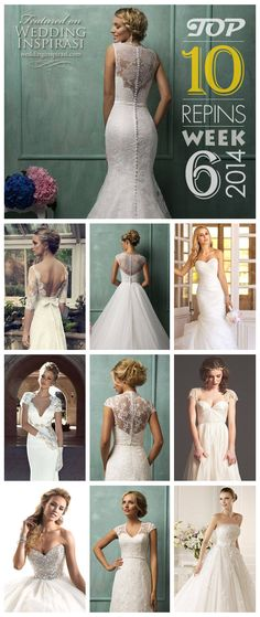 Top 10 Pins of Week 6 from Wedding Inspirasi From left to right#1AmeliaSposa,#2Elbeth Gillis, #3AmeliaSposa, #4Essense of Australia#5Zoog Studio, #6AmeliaSposa, #7Sarah Seven#8Maggie Sottero, #9AmeliaSposa, #10La Sposa