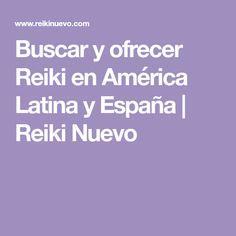 Buscar y ofrecer Reiki en América Latina y España   Reiki Nuevo