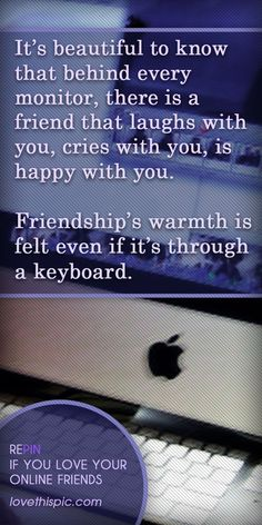 Friendship quotes friendship quote friends happy keyboard online friends (Thanks, Jem! Friendship Pictures, Friendship Quotes, Life Quotes Love, Best Quotes, Top Quotes, Happy Quotes, Funny Quotes, Internet Friends Quotes, Online Friendship