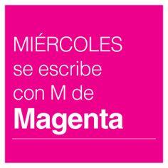 Miércoles se escribe con M de Magenta