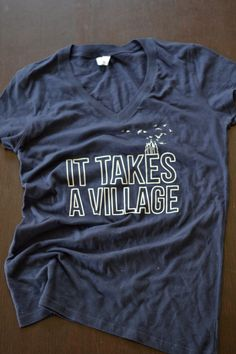 """Russia Adoption T-shirt fundraiser """"It takes a village"""". $15.00, via Etsy. Been my motto too"""