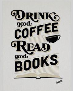 Bebe un buen café y lee buenos libros