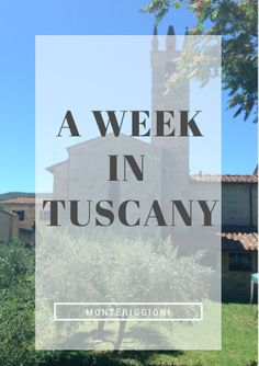 A Week in Tuscany!