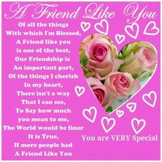 A friend like you... friends friend quote friend poem i love my friends friend greeting missing you friends forever friends and family quotes