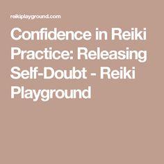 Confidence in Reiki Practice: Releasing Self-Doubt - Reiki Playground
