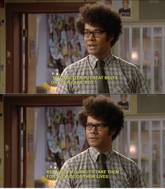 I think this is my favorite line from the IT Crowd, and that was a show with a bajillion good lines.