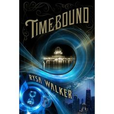 Goodreads | Timebound (The Chronos Files, #1) by Rysa Walker — Reviews, Discussion, Bookclubs, Lists