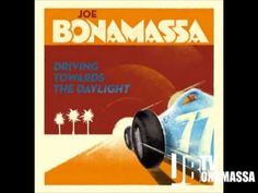 Joe Bonamassa - I Got All You Need - Driving Toward The Daylight