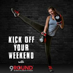 Nothing can kick your weekend into high gear like a 9Round workout! Get up and get moving!