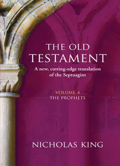 """The Old Testament – Volume 4 The Prophets          """"What you are about to read is the collected writings of those charismatic and spirited and slightly alarming figures whom we group together under the umbrella title of 'The Prophets'. They are not all cut from the same cloth…but one question they  raise, relevant to all religions, is that of the relationship between authority within a religious tradition and the religious experience of those who belong to that tradition."""" ~ Nicholas King"""